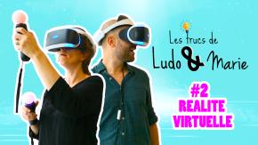 Les trucs de Ludo et Marie / Episode#2 Réalité Virtuelle(VR)